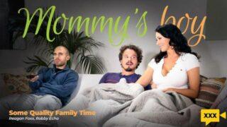 Mommysboy – Reagan Foxx – Some Quality Family Time